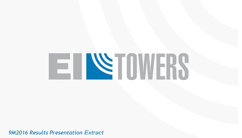 IETOWERS-9M2016-Results_Presentation-Extract